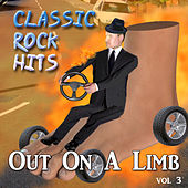 Out on a Limb - Classic Rock Hits, Vol. 3 von Various Artists
