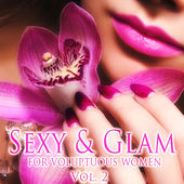 Sexy & Glam, Vol. 2 (For Voluptuos Women) by Various Artists