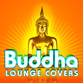 Buddha Lounge Covers von Various Artists