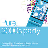 Pure... 2000s Party von Various Artists