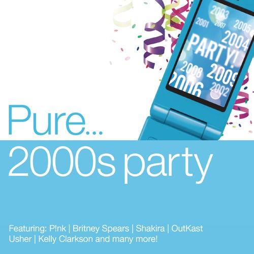 Pure... 2000s Party de Various Artists