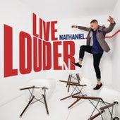 Live Louder von Nathaniel