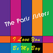 I Love You by The Paris Sisters