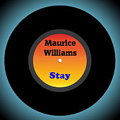 Stay by Maurice Williams