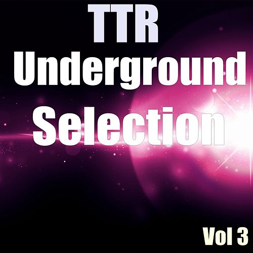 TTR Underground Selection Vol 3 - EP by Various Artists