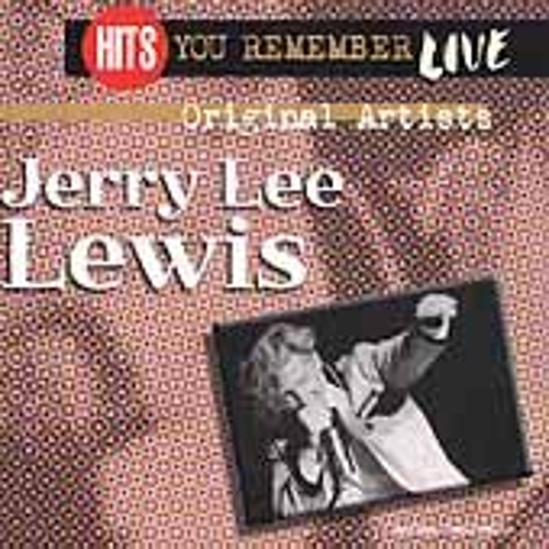 Hits You Remember Live by Jerry Lee Lewis