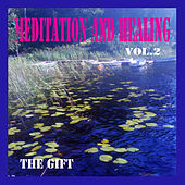 Meditation and Healing, Vol. 2 by The Gift