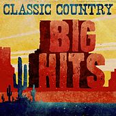 Classic Country: Big Hits by Various Artists