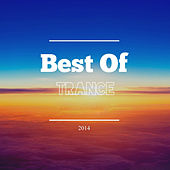 Best of Trance 2014 by Various Artists