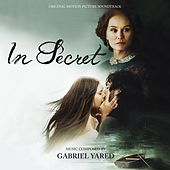 In Secret (Original Motion Picture Soundtrack) by Gabriel Yared