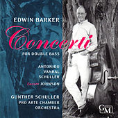 Concerti for Double Bass: Works by Antoniou, Vanhal, Schuller, Johnson by Edwin Barker