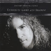 Echoes of Light and Shadow by David Arkenstone