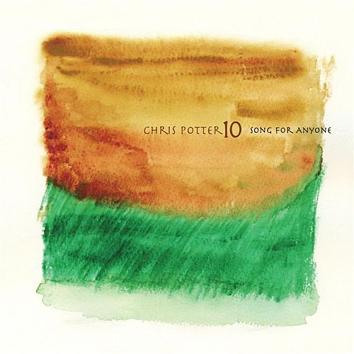 Song For Anyone by Chris Potter