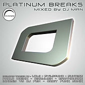 Platinum Breaks (mixed by DJ Man) de Various Artists
