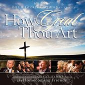 How Great Thou Art by Bill & Gloria Gaither