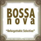 Bossa Nova: Unforgettable Selection von Various Artists