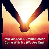 Come With Me (We Are One) von Ummet Ozcan