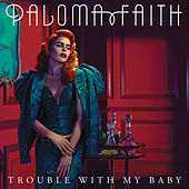 Trouble with My Baby by Paloma Faith