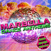 Marbella Dance Anthems by Various Artists