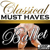 Classical Must Haves: Ballet de Various Artists