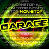Non-Stop Garage by Various Artists