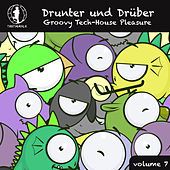 Drunter und Drüber, Vol. 7 - Groovy Tech House Pleasure! de Various Artists