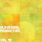 Old School Production, Vol. 9 by Various Artists
