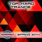 Top Hard Trance Spring 2014 by Various Artists