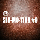 Slo-Mo-Tion #9 - A New Chapter of Deep Electronic House Music von Various Artists
