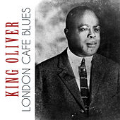 London Cafe Blues von King Oliver