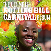 The Ultimate Notting Hill Carnival Album de Various Artists