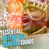 Essential Notting Hill Carnival Sounds von Various Artists