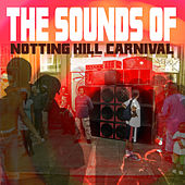 The Sounds of Notting Hill Carnival von Various Artists