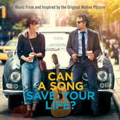 Can A Song Save Your Life? - Music From And Inspired By The Original Motion Picture von Various Artists