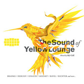 The Sound Of Yellow Lounge - Classical Music Mixed By DJ Clé von Various Artists