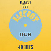 40 Jackpot Dub by Various Artists