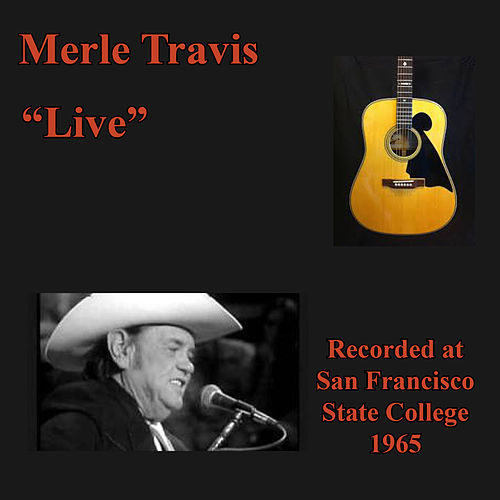 Live (Recorded at San Francisco State College 1965) by Merle Travis