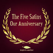 Our Anniversary de The Five Satins