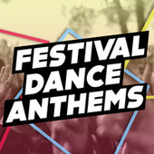 Festival Dance Anthems de Various Artists