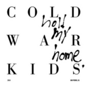 Hold My Home de Cold War Kids