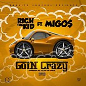 Goin Crazy (feat. Migos) de Rich the Kid