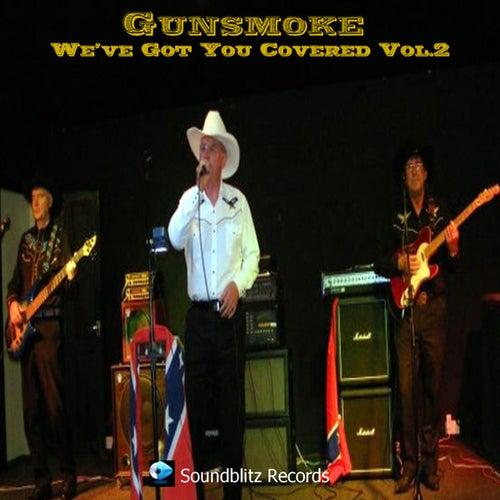 We've Got You Covered, Vol. 2 by Gunsmoke