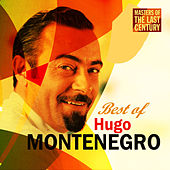 Masters Of The Last Century: Best of Hugo Montenegro by Hugo Montenegro