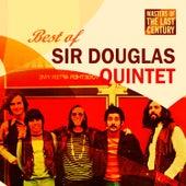 Masters Of The Last Century: Best of Sir Douglas Quintet by Sir Douglas Quintet