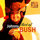 Masters Of The Last Century: Best of Johnny Bush de Johnny Bush