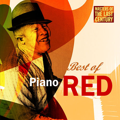 Masters Of The Last Century: Best of Piano Red by Piano Red