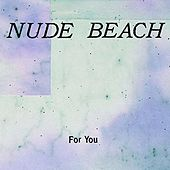 For You - Single by Nude Beach