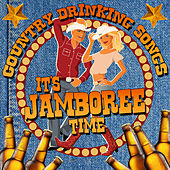 Country Drinking Songs: It's Jamboree Time by Various Artists
