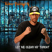 Let Me Clear My Throat by Knoc-Turn'Al