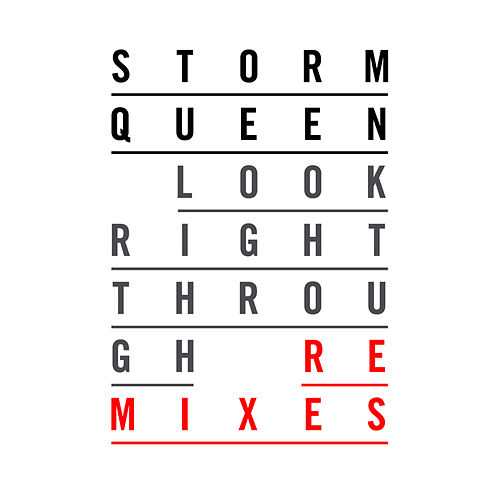 Look Right Through - Remixes by Storm Queen
